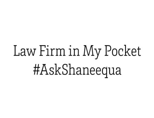 Law Firm In My Pocket #AskShaneequa